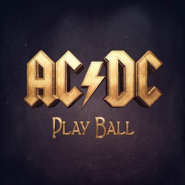 AC/DC. Play Ball.